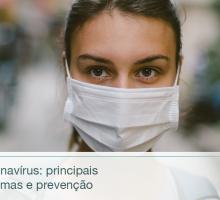 Coronavírus: principais sintomas e prevenção