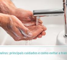 Coronavírus: principais cuidados e como evitar a transmissão