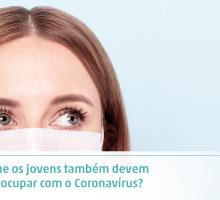Por que os jovens também devem se preocupar com o Coronavírus?