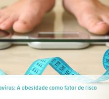 Coronavírus: A obesidade como fator de risco