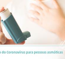 O risco do Coronavírus para pessoas asmáticas