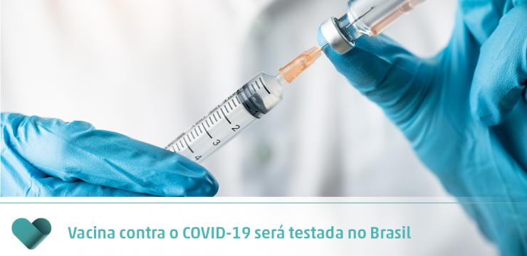Vacina contra o COVID-19 será testada no Brasil