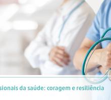 Profissionais da saúde: coragem e resiliência