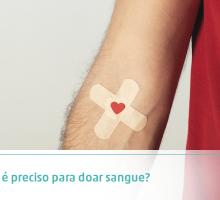 O que é preciso para doar sangue?