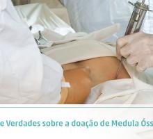 Mitos e Verdades sobre a doação de Medula Óssea