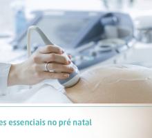 Exames essenciais no pré natal