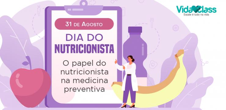 Dia do Nutricionista (o papel do nutricionista na medicina preventiva)